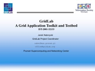 GridLab A Grid Application Toolkit and Testbed IST-2001-32133