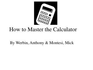 How to Master the Calculator
