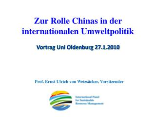Zur Rolle Chinas in der internationalen Umweltpolitik Vortrag Uni Oldenburg 27.1.2010