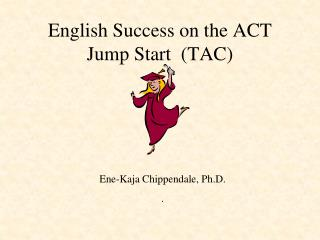 English Success on the ACT Jump Start  (TAC)