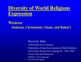 Diversity of World Religious Expression Western 	     Judaism, Christianity, Islam, and Bahai'i
