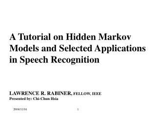 A Tutorial on Hidden Markov Models and Selected Applications in Speech Recognition