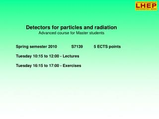 Detectors for particles and radiation Advanced course for Master students