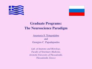 Graduate Programs:  The Neuroscience Paradigm Anastasia S. Tsingotjidou and