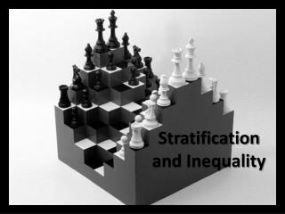 Stratification and Inequality