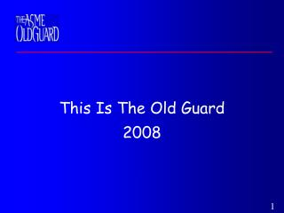 This Is The Old Guard 2008