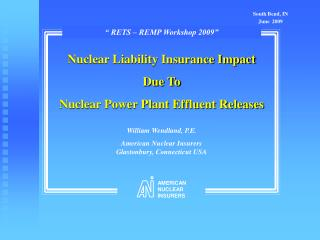 William Wendland, P.E. American Nuclear Insurers      Glastonbury, Connecticut USA