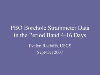 PBO Borehole Strainmeter Data in the Period Band 4-16 Days