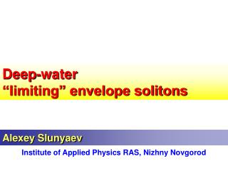 "Deep-water  ""limiting"" envelope solitons"
