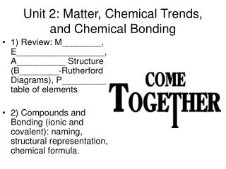 Unit 2: Matter, Chemical Trends, and Chemical Bonding
