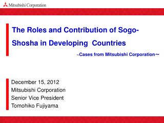 The Roles and Contribution of Sogo-Shosha in Developing  Countries