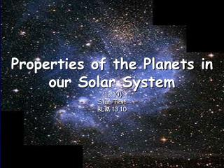 Properties of the Planets in our Solar System (13.10) Star Test BLM 13.10