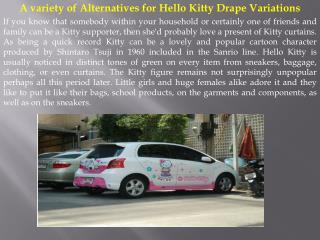 A variety of Alternatives for Hello Kitty Drape Variations
