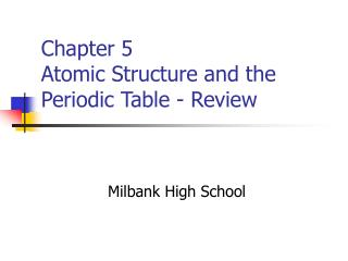Chapter 5  Atomic Structure and the Periodic Table - Review