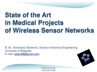 State of the Art  in Medical Projects  of Wireless Sensor Networks