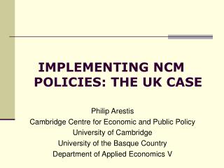 IMPLEMENTING NCM         POLICIES: THE UK CASE