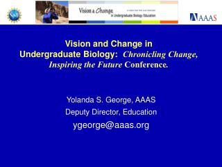 Yolanda S. George, AAAS Deputy Director, Education ygeorge@aaas