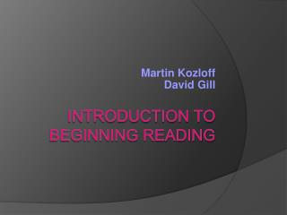 Introduction to  Beginning Reading