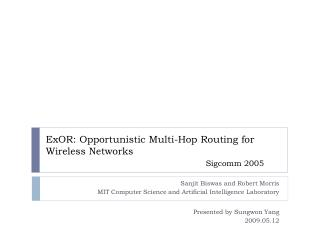 ExOR : Opportunistic Multi-Hop Routing for Wireless Networks Sigcomm  2005