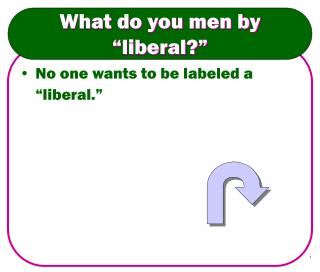 "What do you men by ""liberal?"""