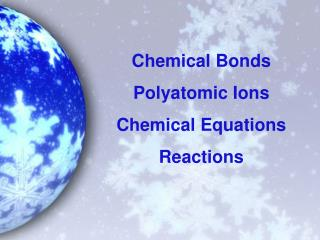 Chemical Bonds Polyatomic Ions Chemical Equations Reactions