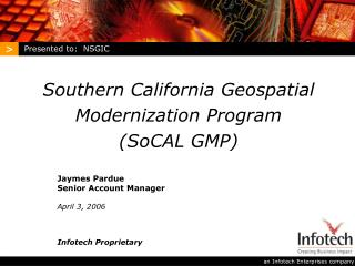 Jaymes Pardue Senior Account Manager April 3, 2006 Infotech Proprietary
