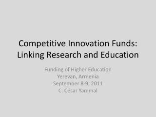 Competitive Innovation Funds: Linking Research and Education