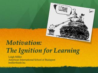 Motivation:  The Ignition for Learning