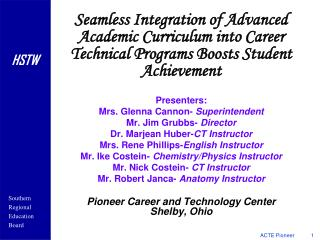 Seamless Integration of Advanced Academic Curriculum into Career Technical Programs Boosts Student Achievement Presenter