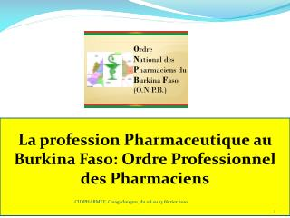 La profession Pharmaceutique au Burkina Faso: Ordre Professionnel des Pharmaciens