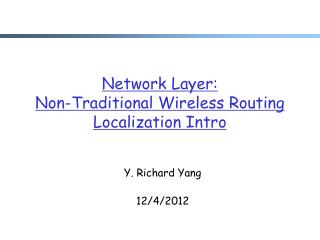 Network Layer:  Non-Traditional Wireless Routing Localization Intro
