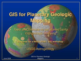 GIS for Planetary Geologic Mapping
