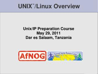 UNIX ™ /Linux Overview