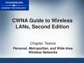 CWNA Guide to Wireless LANs, Second Edition