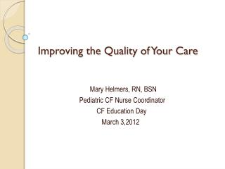 Improving the Quality of Your Care