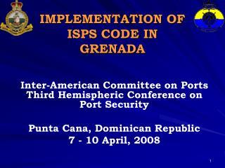 IMPLEMENTATION OF ISPS CODE IN GRENADA