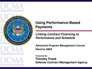 Using Performance-Based Payments Linking Contract Financing to Performance and Schedule Advanced Program Management Cour