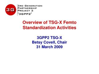 Overview of TSG-X Femto Standardization Activities