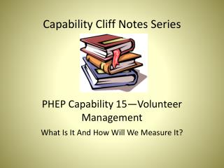 Capability Cliff Notes Series PHEP Capability 15—Volunteer Management