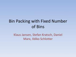 Bin Packing with Fixed Number of Bins