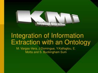 Integration of Information Extraction with an Ontology