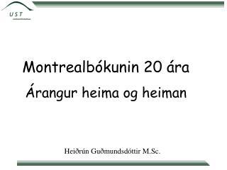 Montrealbókunin 20 ára  Árangur heima og heiman