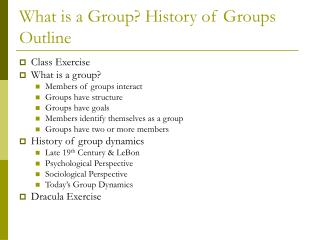 What is a Group? History of Groups Outline
