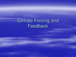 Climate Forcing and Feedback