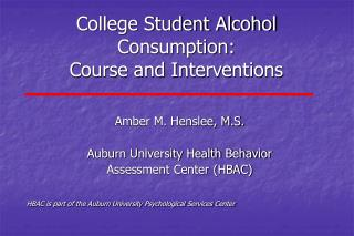 College Student Alcohol Consumption:  Course and Interventions