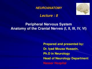 NEUROANATOMY Lecture : 8 Peripheral Nervous System