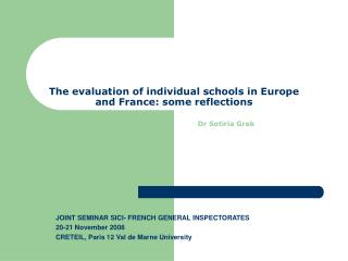 The evaluation of individual schools in Europe and France: some reflections Dr Sotiria Grek