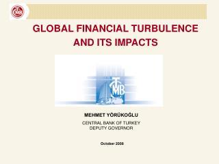 MEHMET YÖRÜKOĞLU CENTRAL BANK OF TURKEY DEPUTY GOVERNOR