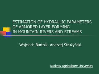 ESTIMATION OF HYDRAULIC PARAMETERS OF ARMORED LAYER FORMING IN MOUNTAIN RIVERS AND STREAMS