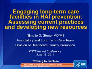 CSTE Annual Conference  June 13, 2011 * Nothing to disclose